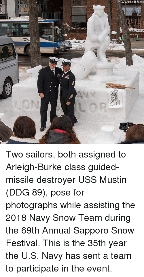 Memes, Navy, and Snow: DVIDS/ Samuel H Bacon Two sailors, both assigned to Arleigh-Burke class guided-missile destroyer USS Mustin (DDG 89), pose for photographs while assisting the 2018 Navy Snow Team during the 69th Annual Sapporo Snow Festival. This is the 35th year the U.S. Navy has sent a team to participate in the event.