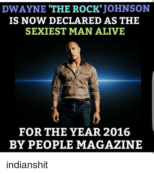 Peoples Magazine: DWAYNE THE ROCK'  JOHNSON  IS NOW DECLARED AS THE  SEXIEST MAN ALIVE  FOR THE YEAR 2016  BY PEOPLE MAGAZINE indianshit