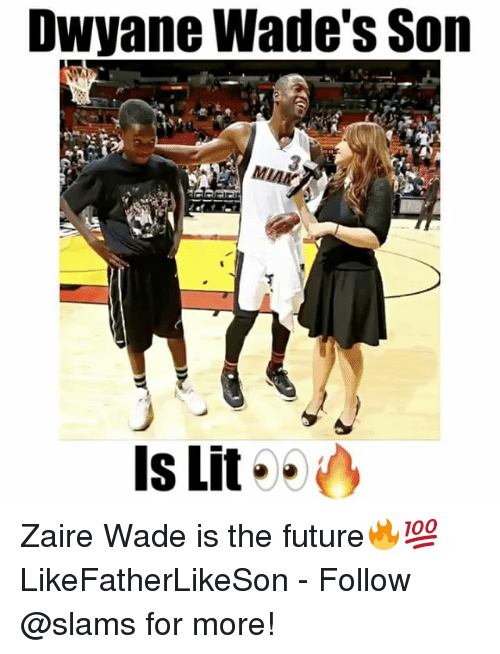 zaire: Dwyane Wade's Son  MLAR  Is Lit Zaire Wade is the future🔥💯 LikeFatherLikeSon - Follow @slams for more!