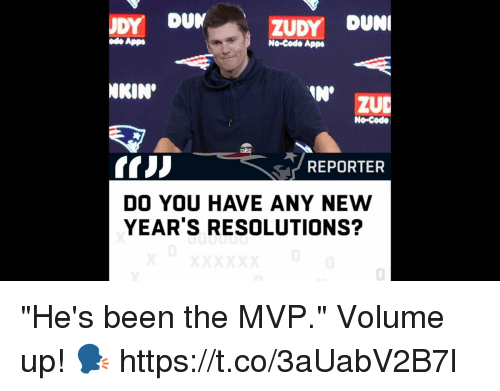 "Volume Up: DY DUN  ZUDY DUN  App  No-Code Apps  NKIN  IN'  ZUD  No-Code  REPORTER  DO YOU HAVE ANY NEW  YEAR'S RESOLUTIONS?  0 ""He's been the MVP.""  Volume up! 🗣 https://t.co/3aUabV2B7l"