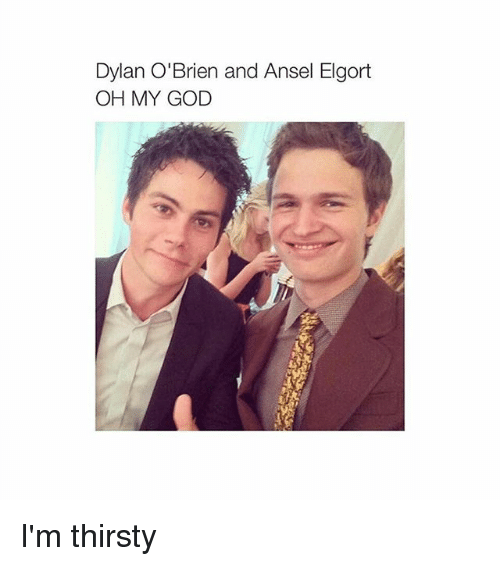 Dylan O'Brien: Dylan O'Brien and Ansel Elgort  OH MY GOD I'm thirsty
