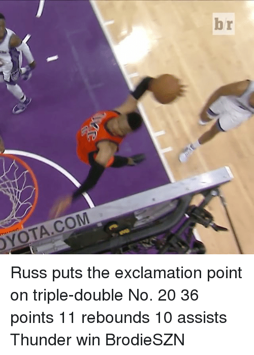 Sports, Triple Double, and Exclamation Point: DYOTA COM Russ puts the exclamation point on triple-double No. 20 36 points 11 rebounds 10 assists Thunder win BrodieSZN