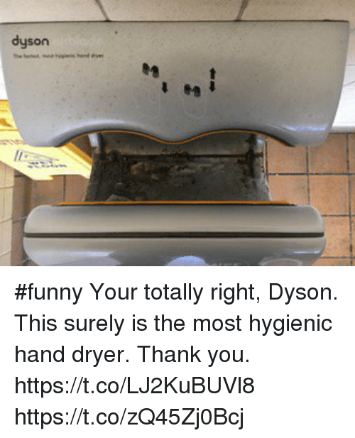dyson funny your totally right dyson this surely is the 21439289 🅱 25 best memes about hand dryer hand dryer memes