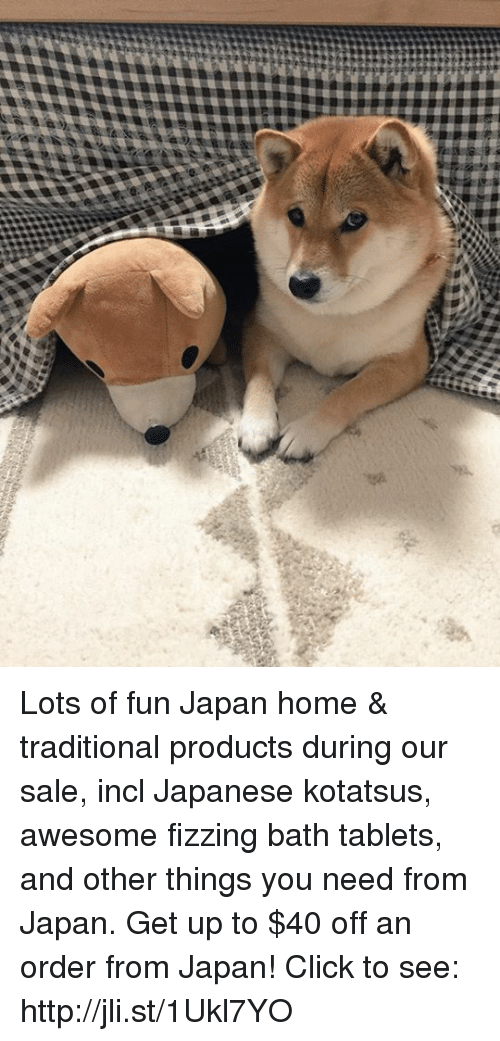 Dank, Tablet, and Japan: 'e  0.s Lots of fun Japan home & traditional products during our sale, incl Japanese kotatsus, awesome fizzing bath tablets, and other things you need from Japan. Get up to $40 off an order from Japan! Click to see: http://jli.st/1Ukl7YO