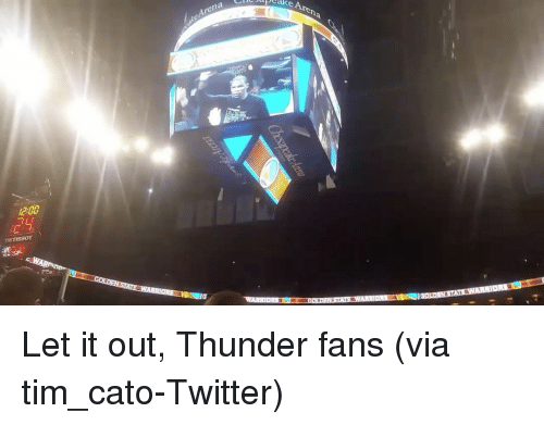 Cato: e Arena  Arena. Let it out, Thunder fans (via tim_cato-Twitter)