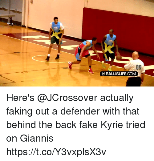 Fake, Memes, and Back: E BALLISLIFE.COM Here's @JCrossover actually faking out a defender with that behind the back fake Kyrie tried on Giannis https://t.co/Y3vxplsX3v