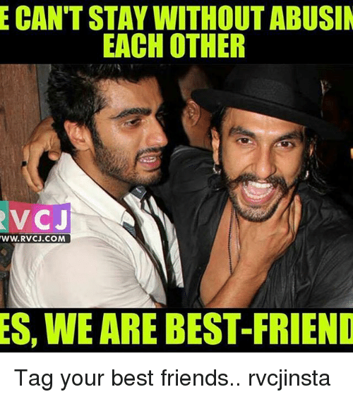 best friend tag: E CANTSTAY WITHOUTABUSIN  EACH OTHER  VC J  WWW. RVCJ.COM  ES, WE ARE BEST-FRIEND Tag your best friends.. rvcjinsta