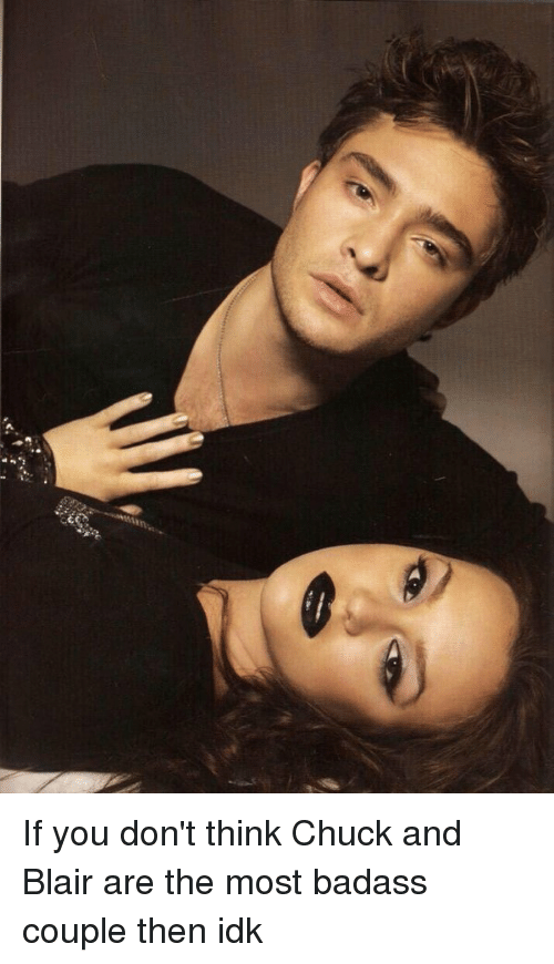 Badass Couples: e: If you don't think Chuck and Blair are the most badass couple then idk