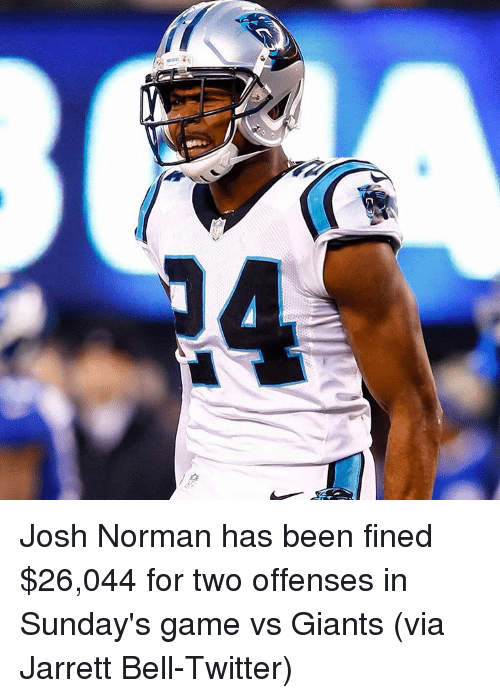 Josh Norman, Sports, and Twitter: e Josh Norman has been fined $26,044 for two offenses in Sunday's game vs Giants (via Jarrett Bell-Twitter)
