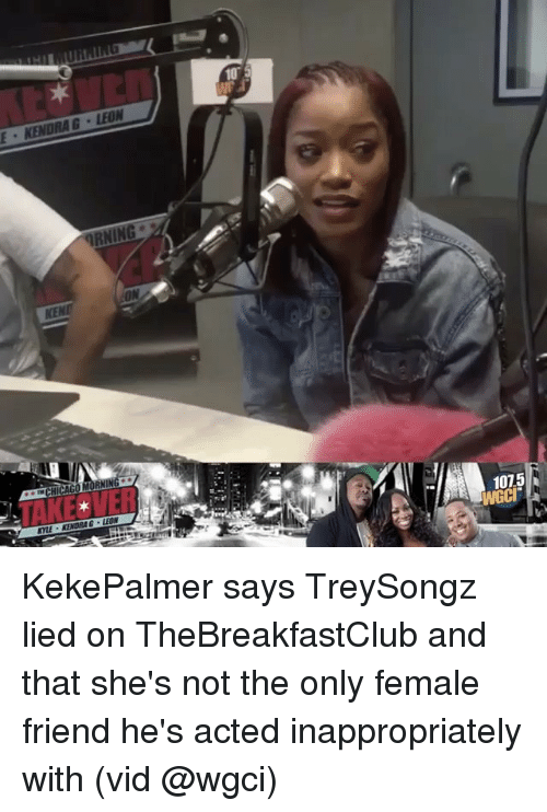 thebreakfastclub: E KENDRA G LEON  RNING  CHICAGO ORNIN  1015  WGCI KekePalmer says TreySongz lied on TheBreakfastClub and that she's not the only female friend he's acted inappropriately with (vid @wgci)