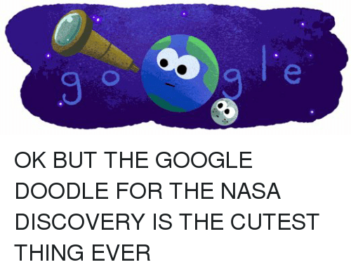 Funny, Google, and Nasa: e OK BUT THE GOOGLE DOODLE FOR THE NASA DISCOVERY IS THE CUTEST THING EVER