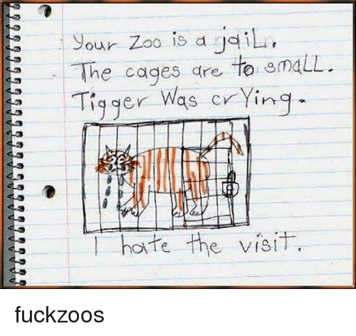 the visit: E our Zoo is a jailu,  The cages are to eomaLL.  23 Tiger  was crying  hate the visit. fuckzoos