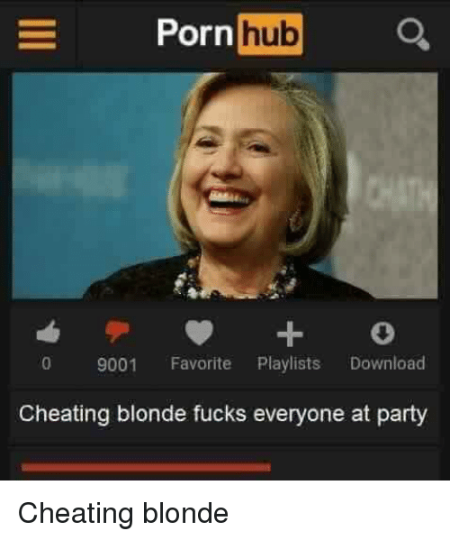 Cheating, Fucking, and Party: E Porn  hub  o 9001  Favorite  Playlists  Download  Cheating blonde fucks everyone at party Cheating blonde