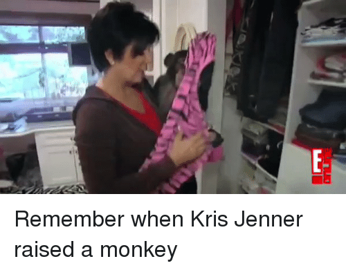 Funny, Kris Jenner, and Monkey: E! Remember when Kris Jenner raised a monkey