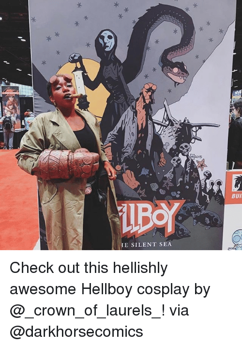 Bui: E SILENT SEA  A BUI Check out this hellishly awesome Hellboy cosplay by @_crown_of_laurels_! via @darkhorsecomics