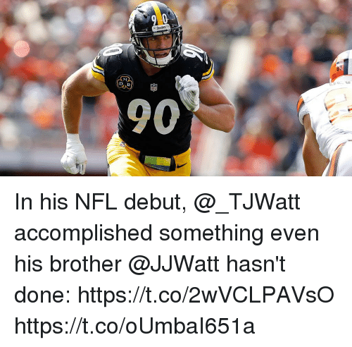 debuted: e Steelers In his NFL debut, @_TJWatt accomplished something even his brother @JJWatt hasn't done: https://t.co/2wVCLPAVsO https://t.co/oUmbaI651a