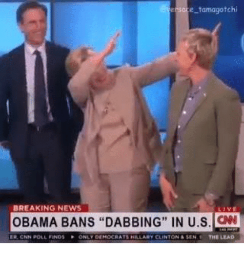 E Tamagotchi BREAKING NEWS OBAMA BANS DABBING IN US ONN ER CNN ...