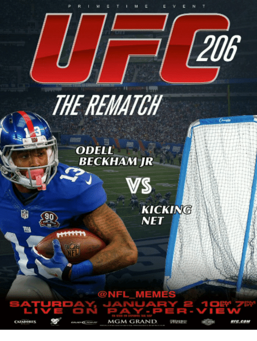 Memes, Nfl, and Odell Beckham Jr.: E V EN T  206  THE REMATCH  ODELL  BECKHAM JR  VS  KICKING  NET  90  @NFL MEMES  LIVE ON PAY-PERR-VIEw  CAZADORES  neeMGM GRAND  UFC EOM