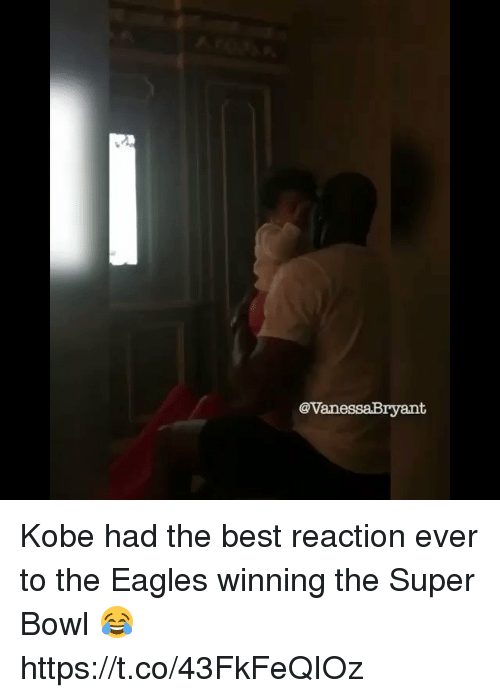Best Reaction: e vanessaBryant Kobe had the best reaction ever to the Eagles winning the Super Bowl 😂  https://t.co/43FkFeQIOz