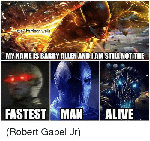 Fastest Man Alive: @e2.harrison.wells  MY NAME IS BARRY ALLEN ANDI AM STILL NOTTHE  FASTEST MAN  ALIVE (Robert Gabel Jr)