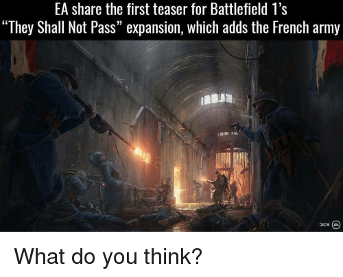 """french army: EA share the first teaser for Battlefield 1's  """"They Shall Not Pass"""" expansion, which adds the French army  JICE CEA What do you think?"""
