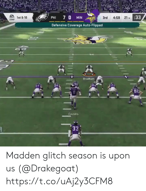madden: EA  SPONTS  4:58 2133  7 0 MIN  1st &10  PHI  3rd  COMP  Defensive Coverage Auto-Flipped  SP  Bradham  B2  Cousins  33 Madden glitch season is upon us (@Drakegoat) https://t.co/uAj2y3CFM8