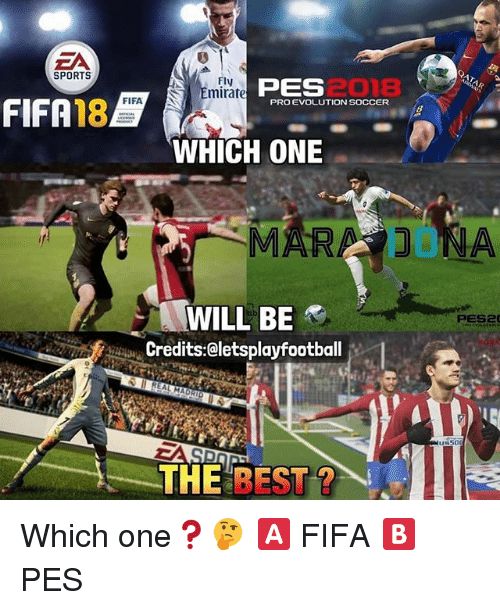 Fifa, Memes, and Soccer: EA  SPORTS  Fly  PES  FIFA 18B  PRO EVOLUTION SOCCER  WHICH ONE  MARA JUNA  WILL BE  Credits: eletsplayfootball  usso  THE  BEST Which one❓🤔 🅰️ FIFA 🅱️ PES