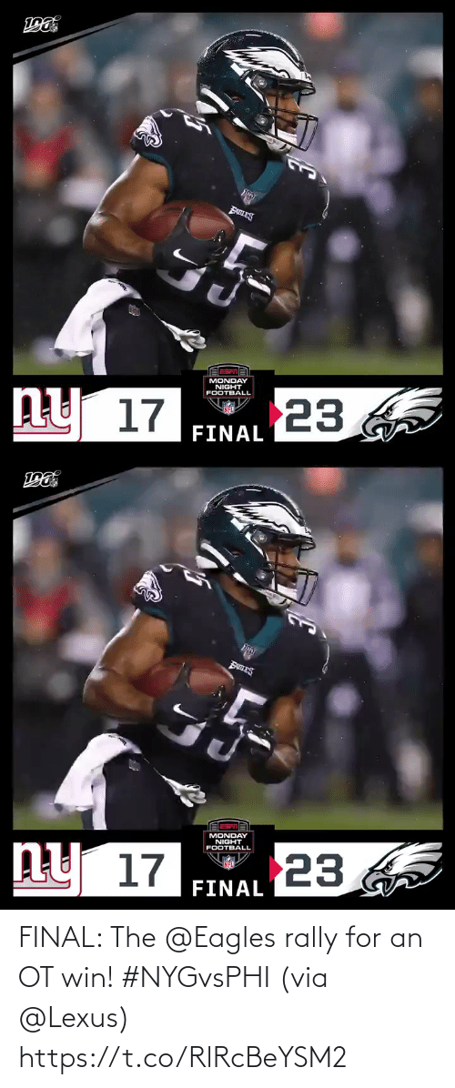 Monday: EABLES  MONDAY  NIGHT  FOOTBALL  23  ny 17  FINAL   BanES  MONDAY  NIGHT  FOOTBALL  ny 17  23  FINAL FINAL: The @Eagles rally for an OT win! #NYGvsPHI  (via @Lexus) https://t.co/RlRcBeYSM2