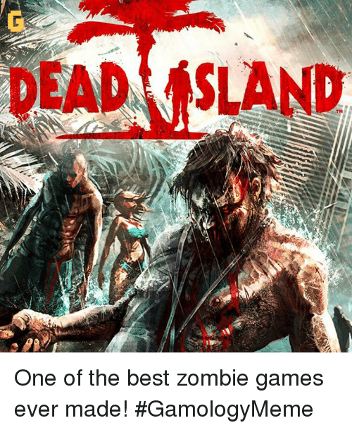 Video Games, Best, and Games: EAD SLAND One of the best zombie games ever made! #GamologyMeme