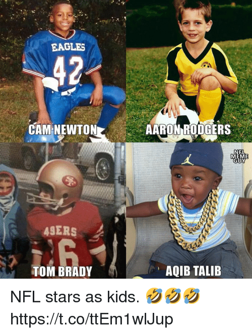 Aqib Talib: EAGLES  42  CAM NEWTON  AARON RODGERS  NEL  MEME  GUY  ASERS  TOM BRADY  AQIB TALIB NFL stars as kids. 🤣🤣🤣 https://t.co/ttEm1wlJup