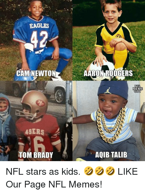 Aqib Talib: EAGLES  CAM NEWTON  AARON RODGERS  EME  49ERS  TOM BRADY  AQIB TALIB NFL stars as kids. 🤣🤣🤣  LIKE Our Page NFL Memes!