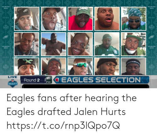 hearing: Eagles fans after hearing the Eagles drafted Jalen Hurts https://t.co/rnp3lQpo7Q