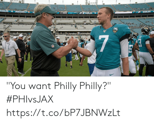 """philly: EAGLES  VS JAGUARS  EAGLES  EAGLES vs  7 """"You want Philly Philly?""""  #PHIvsJAX https://t.co/bP7JBNWzLt"""