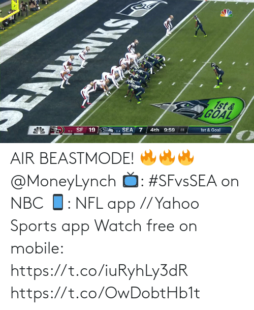 nbc: EAMRNKS  1st&  GOAL  SF 19  SEA  12-3  4th 9:59  11-4  :11  1st & Goal AIR BEASTMODE! 🔥🔥🔥 @MoneyLynch  📺: #SFvsSEA on NBC 📱: NFL app // Yahoo Sports app Watch free on mobile: https://t.co/iuRyhLy3dR https://t.co/OwDobtHb1t