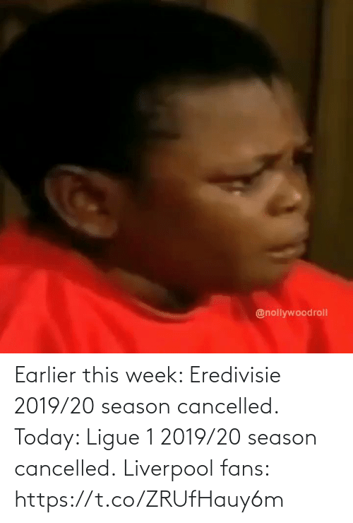 Liverpool F.C.: Earlier this week: Eredivisie 2019/20 season cancelled.  Today: Ligue 1 2019/20 season cancelled.  Liverpool fans:  https://t.co/ZRUfHauy6m