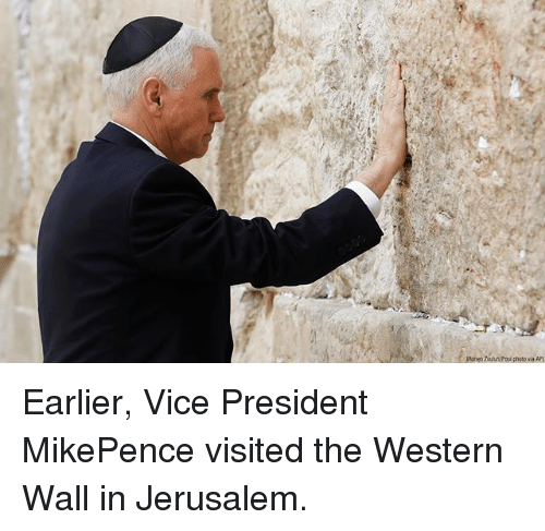 Memes, Western, and 🤖: Earlier, Vice President MikePence visited the Western Wall in Jerusalem.