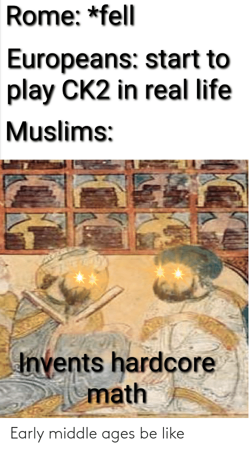 middle ages: Early middle ages be like