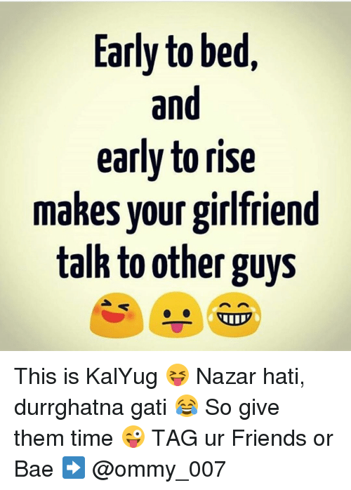 Early To Bed Early To Rise Makes A Man Early To Bed And Early To Rise Makes Your Girlfriend Talk