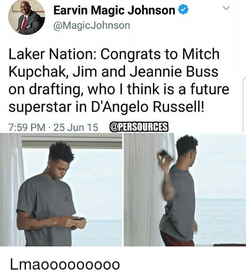 Future, Magic Johnson, and Memes: Earvin Magic Johnson  @Magic Johnson  Laker Nation: Congrats to Mitch  Kupchak, Jim and Jeannie Buss  on drafting, who l think is a future  superstar in D'Angelo Russell!  7:59 PM 25 Jun 15  @PERSOURCES Lmaooooooooo