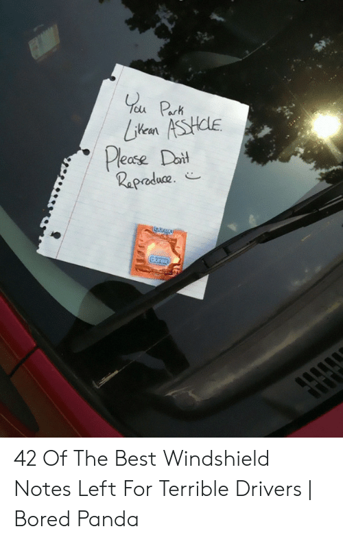 Bad Driver Meme: ease ot  ease oil 42 Of The Best Windshield Notes Left For Terrible Drivers | Bored Panda