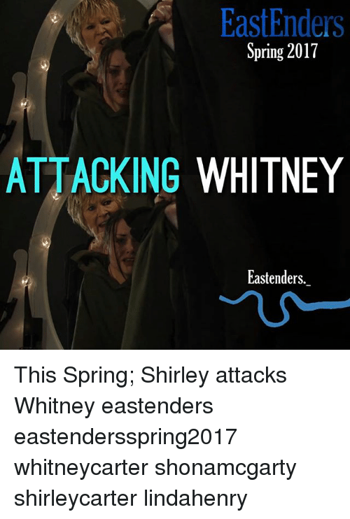 EastEnders, Memes, and Spring: EastEnders  Spring 2017  ATTACKING WHITNEY  Eastenders This Spring; Shirley attacks Whitney eastenders eastendersspring2017 whitneycarter shonamcgarty shirleycarter lindahenry