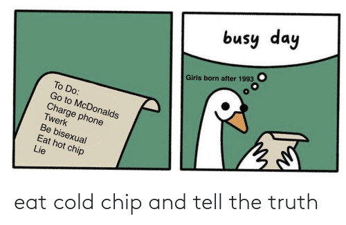 Tell The Truth: eat cold chip and tell the truth