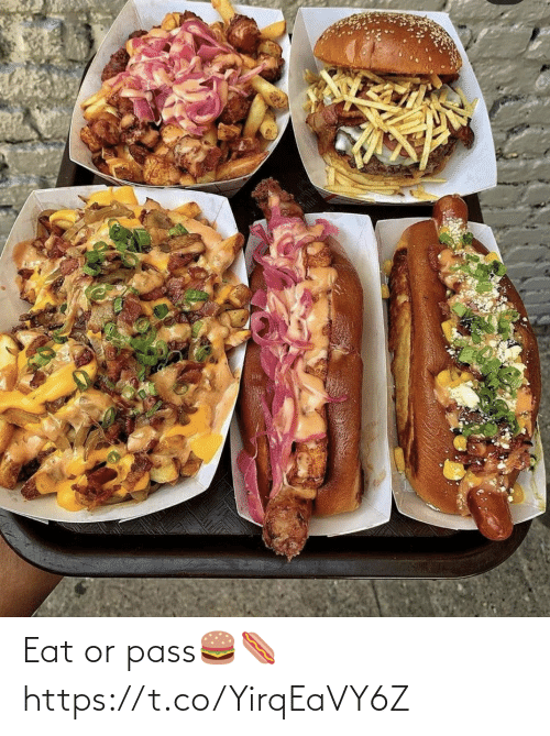 pass: Eat or pass🍔🌭 https://t.co/YirqEaVY6Z