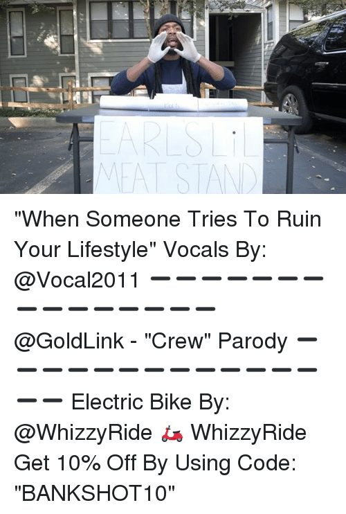"""Ruinning: EAT STAN """"When Someone Tries To Ruin Your Lifestyle"""" Vocals By: @Vocal2011 ➖➖➖➖➖➖➖➖➖➖➖➖➖➖➖ @GoldLink - """"Crew"""" Parody ➖➖➖➖➖➖➖➖➖➖➖➖➖➖➖ Electric Bike By: @WhizzyRide 🛵 WhizzyRide Get 10% Off By Using Code: """"BANKSHOT10"""""""