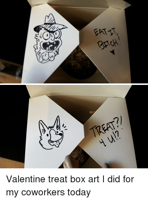 coworking: EATIT  BrTCH:   AA  TREAT?)  u!? Valentine treat box art I did for my coworkers today