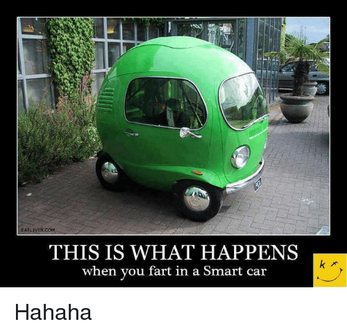 25 best memes about when you fart in a smart car when you fart in a smart car memes. Black Bedroom Furniture Sets. Home Design Ideas