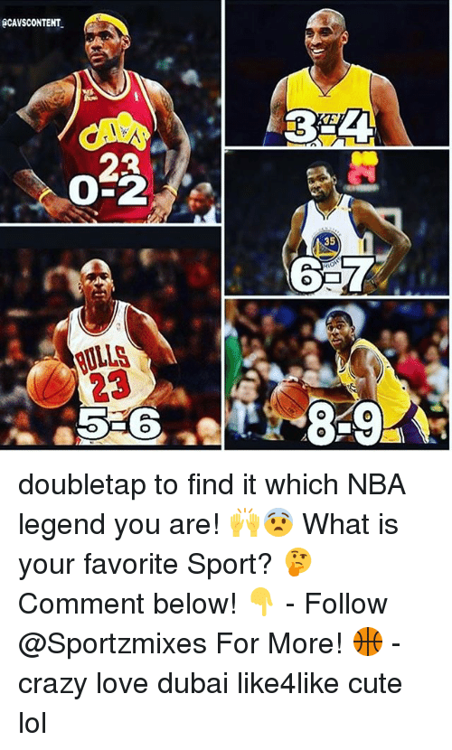 Crazy, Cute, and Lol: eCAVSCONTENT  0-2  BULLS  B24  35 doubletap to find it which NBA legend you are! 🙌😨 What is your favorite Sport? 🤔 Comment below! 👇 - Follow @Sportzmixes For More! 🏀 - crazy love dubai like4like cute lol