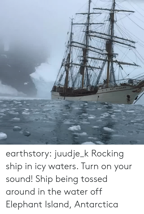 Antarctica: ECROPA earthstory:  juudje_k Rocking ship in icy waters. Turn on your sound!    Ship being tossed around in the water off Elephant Island, Antarctica