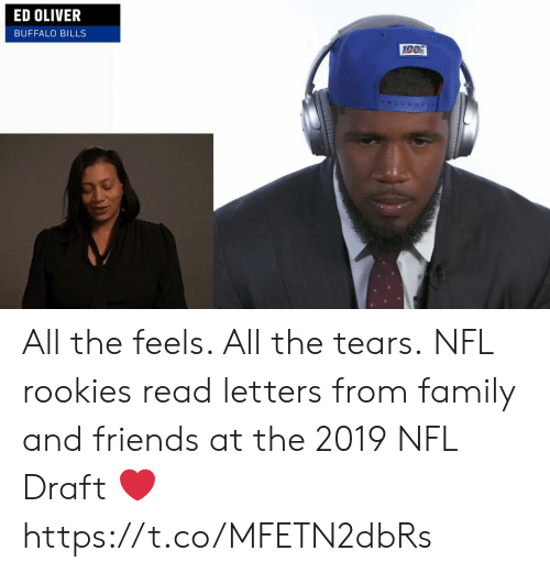 All The Feels: ED OLIVER  BUFFALO BILLS All the feels.  All the tears.  NFL rookies read letters from family and friends at the 2019 NFL Draft ❤️ https://t.co/MFETN2dbRs