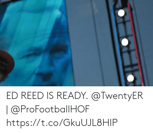 Reed: ED REED IS READY.  @TwentyER | @ProFootballHOF https://t.co/GkuUJL8HIP